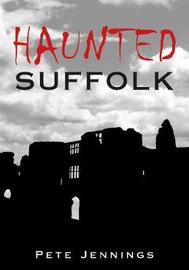 Haunted Suffolk by Pete Jennings image