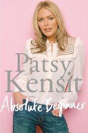 Absolute Beginner by Patsy Kensit