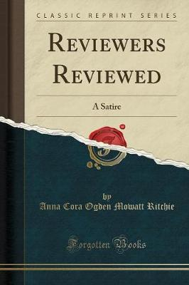 Reviewers Reviewed by Anna Cora Ogden Mowatt Ritchie