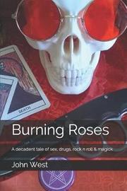 Burning Roses by John West