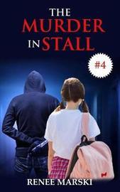 The Murder in Stall #4 by Renee Marski