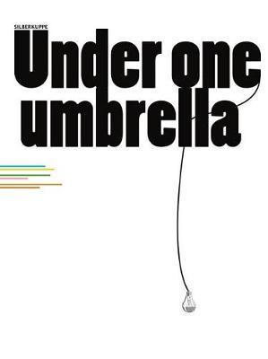 Under One Umbrella by Dominic Eichler