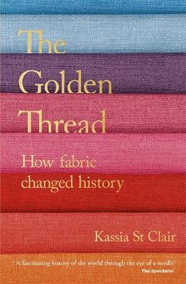 The Golden Thread by Kassia St Clair