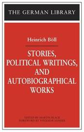 Stories, Political Writings and Autobiographical Works by Heinrich Boll image