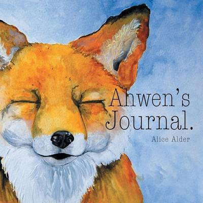 Ahwen's Journal by Alice Alder