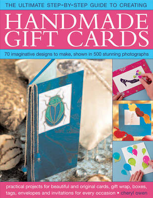 Ultimate Step-by-Step Guide to Creating Handmade Gift Cards by Cheryl Owen