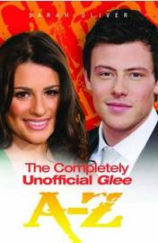 Completely Unofficial Glee A-Z by SARAH OLIVER image