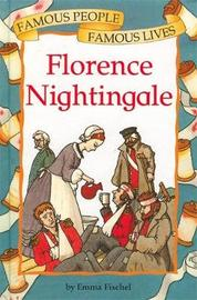 Famous People, Famous Lives: Florence Nightingale by Emma Fischel image