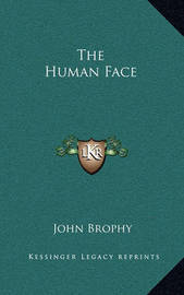 The Human Face by John Brophy