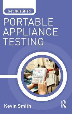 Get Qualified: Portable Appliance Testing by Kevin Smith