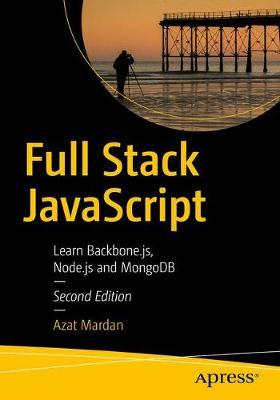 Full Stack JavaScript by Azat Mardan