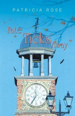 Fate Ticks Away by Patricia Rose