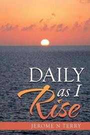 Daily as I Rise by Jerome N Terry image