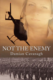 Not The Enemy by Damian Cavanagh