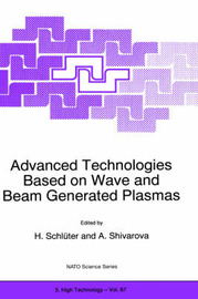 Advanced Technologies Based on Wave and Beam Generated Plasmas