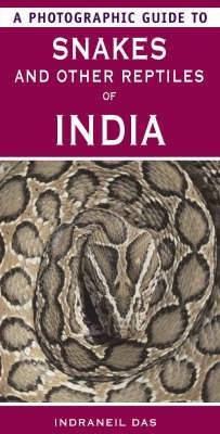 A Photographic Guide to Snakes and Other Reptiles of India by Indraneil Das image