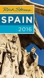 Rick Steves Spain: 2016 by Rick Steves