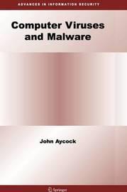 Computer Viruses and Malware by John Aycock