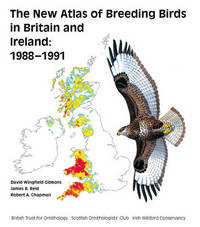 The New Breeding Atlas of Breeding Birds in Britain and Ireland, 1988-1991 by David Wingfield Gibbons
