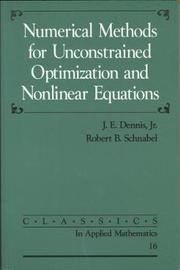 Numerical Methods for Unconstrained Optimization and Nonlinear Equations by J.E. Dennis