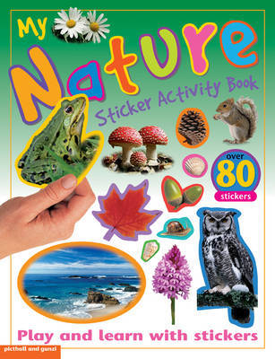 My Nature Sticker Activity Book: Play and Learn with Stickers by Chez Picthall image