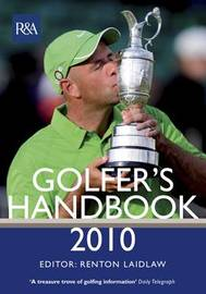 The R&A Golfer's Handbook: 2010 by Renton Laidlaw