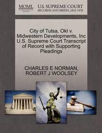 City of Tulsa, Okl V. Midwestern Developments, Inc U.S. Supreme Court Transcript of Record with Supporting Pleadings by Charles E Norman
