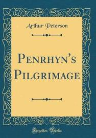 Penrhyn's Pilgrimage (Classic Reprint) by Arthur Peterson image