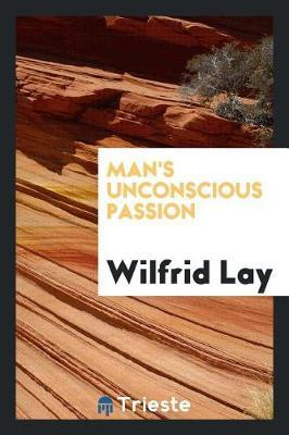 Man's Unconscious Passion by Lay image