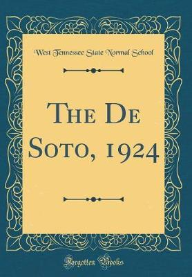 The de Soto, 1924 (Classic Reprint) by West Tennessee State Normal School