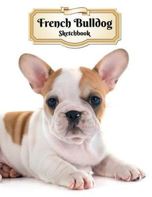 French Bulldog Sketchbook by Notebooks Journals Xlpress