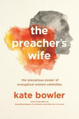 The Preacher's Wife by Kate Bowler