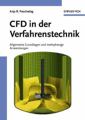 CFD in Der Verfahrenstechnik: Allgemeine Grundlagen Und Mehrphasige Anwendungen by Anja R. Paschedag image