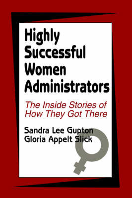 Highly Successful Women Administrators by Sandra Lee Gupton image