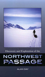 Historical Dictionary of the Discovery and Exploration of the Northwest Passage by Alan Edwin Day image