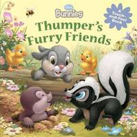 Disney Bunnies Thumper's Furry Friends by Disney Book Group