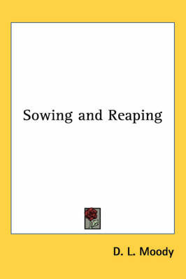 Sowing and Reaping by D.L. Moody