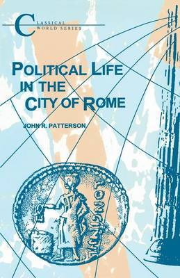 Political Life in the City of Rome by John R. Patterson image