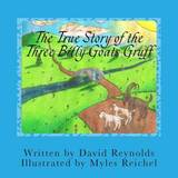 The True Story of the Three Billy Goats Gruff by David Reynolds
