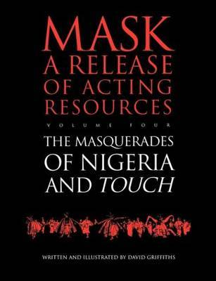 Touch and the Masquerades of Nigeria: v.4 by David Griffiths image
