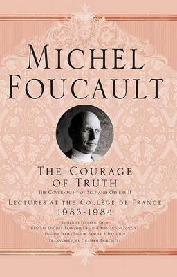 The Courage of Truth by Michel Foucault