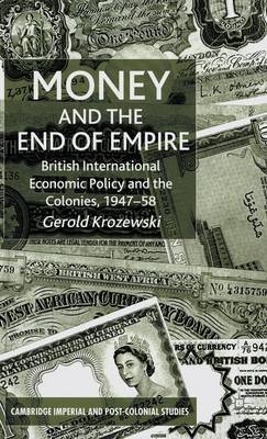Money and the End of Empire by Gerold Krozewski image