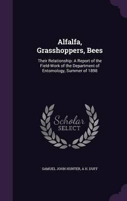 Alfalfa, Grasshoppers, Bees by Samuel John Hunter image