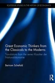 Great Economic Thinkers from the Classicals to the Moderns by Bertram Schefold