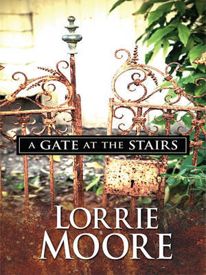 A Gate at the Stairs by Lorrie Moore image