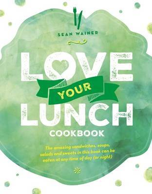 Love Your Lunch by Sean Wainer