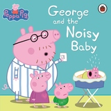 Peppa Pig: George and the Noisy Baby