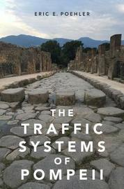 The Traffic Systems of Pompeii by Eric E. Poehler image