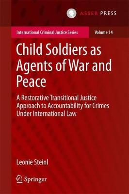 Child Soldiers as Agents of War and Peace by Leonie Steinl
