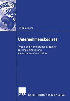 Unternehmenskodizes by Till Talaulicar